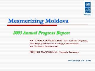 Mesmerizing Moldova 2003 Annual Progress Report