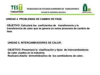 UNIDAD 4. PROBLEMAS DE CAMBIO DE FASE.