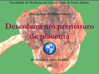 Faculdade de Medicina da Universidade de Santo Amaro Disciplina de Obstetrícia