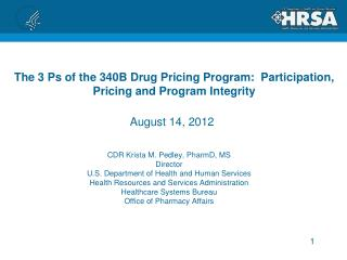 The 3 Ps of the 340B Drug Pricing Program:  Participation, Pricing and Program Integrity