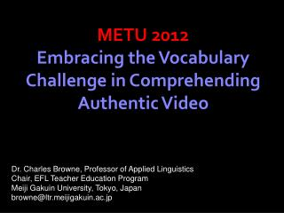 METU 2012 Embracing the Vocabulary Challenge in Comprehending Authentic Video