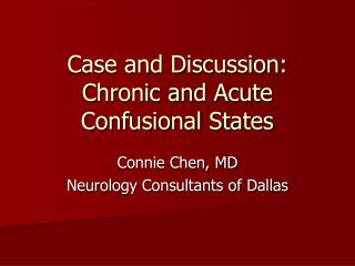 Case and Discussion: Chronic and Acute Confusional States