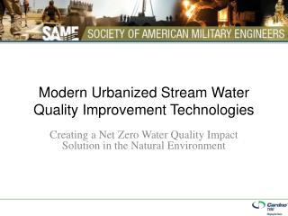 Modern Urbanized Stream Water Quality Improvement Technologies