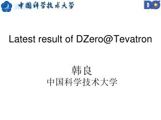 Latest result of DZero@Tevatron