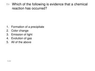 Which of the following is evidence that a chemical reaction has occurred?