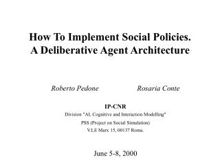 How To Implement Social Policies.  A Deliberative Agent Architecture