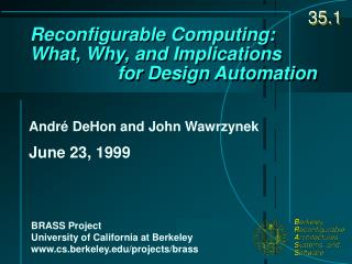 Reconfigurable Computing:   What, Why, and Implications                  for Design Automation