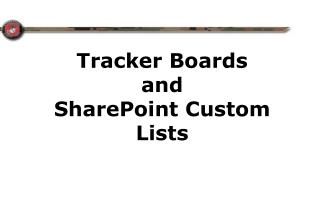 Tracker  Boards and  SharePoint Custom Lists