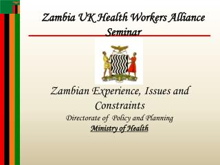 Zambian Experience, Issues and Constraints Directorate of  Policy and Planning  Ministry of Health