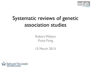Systematic reviews of genetic association studies
