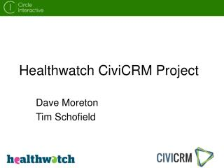 Healthwatch CiviCRM Project