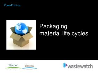 Packaging material life cycles