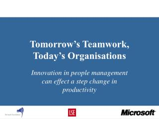 Tomorrow's Teamwork,  Today's Organisations