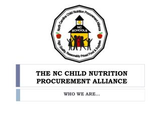 THE NC CHILD NUTRITION  PROCUREMENT ALLIANCE