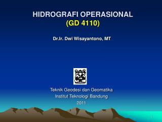 HIDROGRAFI OPERASIONAL (GD 4110)