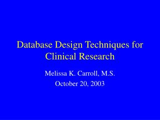 Database Design Techniques for Clinical Research