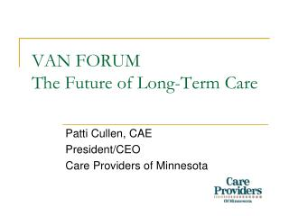 VAN FORUM The Future of Long-Term Care