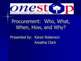 Procurement:  Who, What, When, How, and Why?
