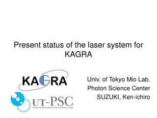 Present status of the laser system for KAGRA