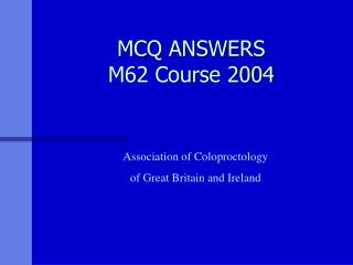 MCQ ANSWERS M62 Course 2004