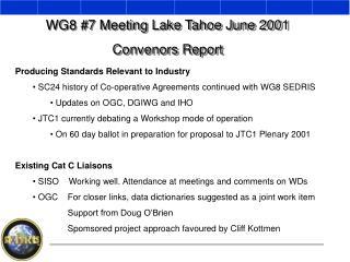 WG8 #7 Meeting Lake Tahoe June 2001 Convenors Report