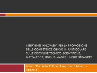 """Istituto """"Don Milani"""" Piano Integrato di Istituto - Azione B1"""