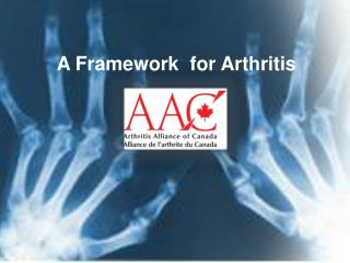 A Framework  for Arthritis