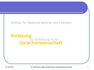 Institut für deutsche Sprache und Literatur Vorlesung zur Einführung in die  Sprachwissenschaft