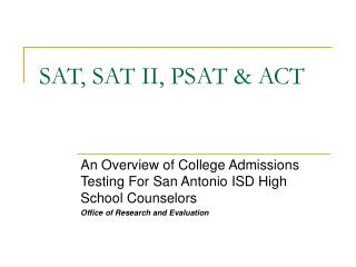 SAT, SAT II, PSAT & ACT
