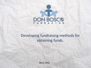 Developing fundraising methods for obtaining funds.