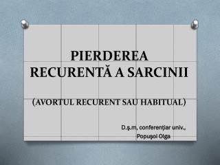 PIERDEREA RECURENTĂ A SARCINII ( AVORTUL RECURENT SAU HABITUAL )