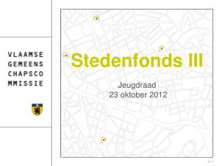 Stedenfonds III