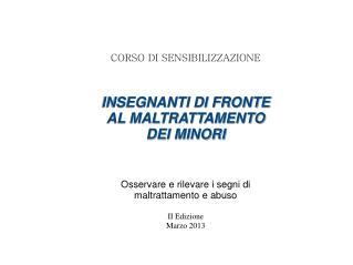 CORSO DI SENSIBILIZZAZIONE INSEGNANTI DI FRONTE  AL MALTRATTAMENTO  DEI MINORI