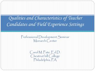 Qualities and Characteristics of Teacher Candidates and Field Experience Settings
