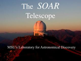 The   SOAR  Telescope