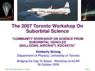 Kimberly Strong Department of Physics, University of Toronto