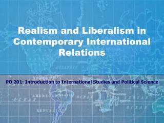 Realism and Liberalism in Contemporary International Relations