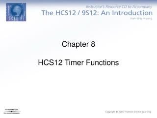 Chapter 8 HCS12 Timer Functions