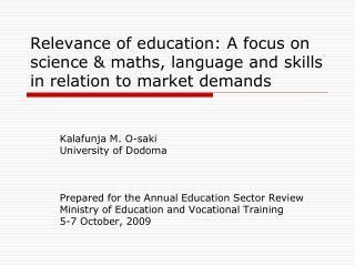 Kalafunja M. O-saki University of Dodoma Prepared for the Annual Education Sector Review
