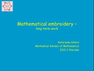 Mathematical embroidery – long-term work