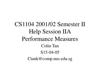 CS1104 2001/02 Semester II Help Session IIA Performance Measures