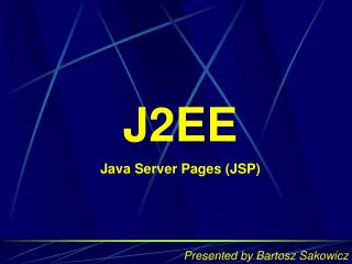 J2EE Java Server Pages (JSP)