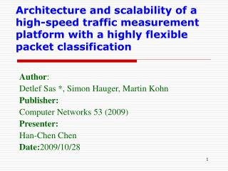 Author : Detlef Sas *, Simon Hauger, Martin Kohn Publisher: Computer Networks 53 (2009) Presenter: