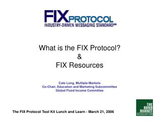 The FIX Protocol Tool Kit Lunch and Learn - March 21, 2006