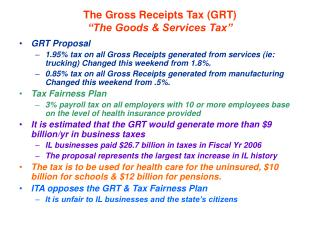 "The Gross Receipts Tax (GRT)    ""The Goods & Services Tax"""