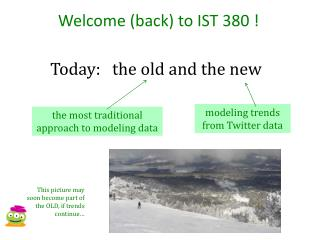 Welcome (back) to IST 380 !