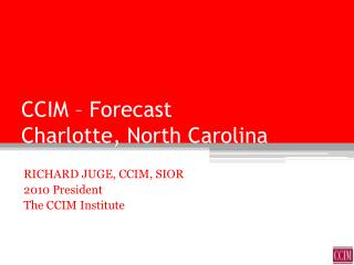 CCIM – Forecast Charlotte, North Carolina