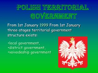From 1st January 1999 From 1st January three-stages territorial government structure exists: