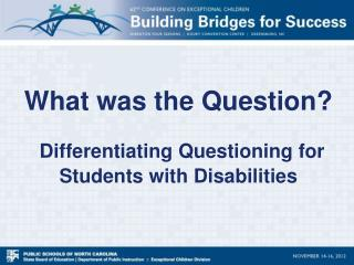 What was the Question? Differentiating Questioning for Students with Disabilities