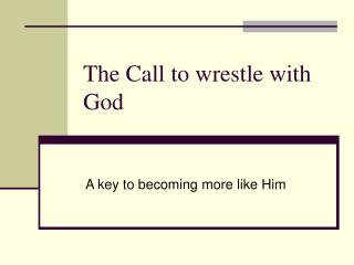 The Call to wrestle with God